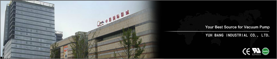 Your Best Source for Vacuum Pump YUH BANG INDUSTRIAL CO., LTD.